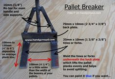 Homemade pallet breaker easily made from scrap materials Pallet Buster guide to dimensions Pallet Tool, Pallet Shed, Used Pallets, Recycled Pallets, 1001 Pallets, Pallet Crafts, Diy Pallet Projects, Garden Projects, Welding Projects