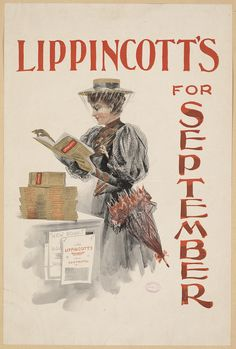 Local Accession Number: 2012.AAP.477 Title: Lippincott's for September Date issued: 1890-1920 (approximate) Physical description: 1 print (poster) : color ; 47 x 32 cm. Summary: A woman stands reading a magazine. Genre: Book & magazine posters; Prints Subjects: Women Notes: Title from item.  Date note: Date supplied by cataloger. Collection: American Art Posters 1890-1920 Location: Boston Public Library, Print Department Rights: No known restrictions.