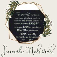 Jumah Mubarak, Jumma Mubarak Quotes, Morning Images, Dear Friend, Letter Board, Blessed, Peace, Joy, Health