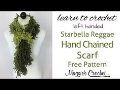Hand Chaining Starbella Reggae Yarn Scarf - Left Handed - YouTube