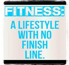 Fitness -- A lifestyle with no finish line