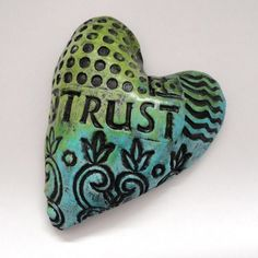 Trust your Heart/ Affirmation Heart by Mudgoddess on Etsy  ♥ ♥♥♥♥ ❤ ❥❤ ❥❤ ❥♥♥♥♥