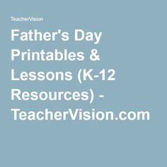 Father's Day Printables & Lessons (K-12 Resources) - TeacherVision.com