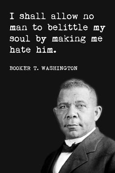 Booker T. Washington - I Shall Allow No Man To Belittle My Soul, motivational classroom poster - Keep Calm Collection Quotable Quotes, Wisdom Quotes, Quotes To Live By, Me Quotes, Poster Quotes, Religion Quotes, Book Quotes, Motivation Positive, Positive Quotes