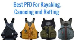 Best PFD For Kayaking, Canoeing and Rafting