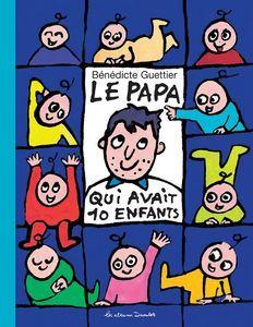 Le papa qui avait dix enfants de Bénédicte Guettier