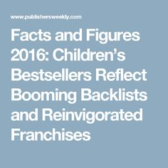 Facts and Figures 2016: Children's Bestsellers Reflect Booming Backlists and Reinvigorated Franchises