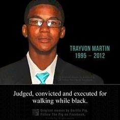 Trayvon Martin (1995-2012).  Sad state of race relations in America results in this young man's early demise. Judged, convicted and executed for walking while black.