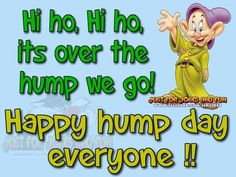Best Work Quotes : Happy Hump Day Everyone wednesday hump day humpday wednesday quotes happy wednes Wednesday Quotes And Images, Funny Wednesday Memes, Happy Wednesday Pictures, Hump Day Quotes, Happy Wednesday Quotes, Hump Day Humor, Happy Quotes, Happy Friday, Friday Humor