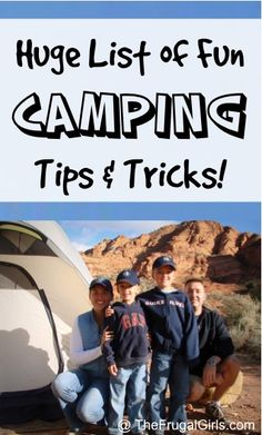 Huge List of Fun Camping Tips and Tricks! ~ from TheFrugalGirls.com ~ get inspired with all sorts of fun camping ideas for kids, families, and grown ups of all ages! #camp #thefrugalgirls