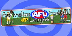 Australian Football League Display BannerTwinkl Resources >> #typeofresource#  >> Classroom printables for Pre-School, Kindergarten, Primary School and beyond! AFL, australian football league, letters, numbers, kangaroo, themed, football, soccer, championship, world cup, footy, rugby, rugby ball, sport, display, classroom, classroom display, creative, teaching, wall hanging, -  For the best rugby gear check out http://alwaysrugby.com
