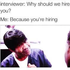 6d39771afada14d41956ae6dda286827 funny jobs too funny upcoming job interview s i redd it 9rgnr86t2owx jpg,I Was Waiting For You At The Door Meme