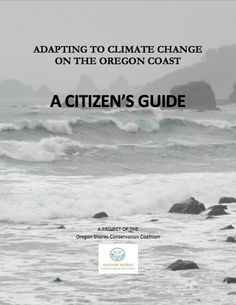 Citizen's Guide: Adapting to Climate Change on the Oregon Coast | CAKE: Climate Adaptation Knowledge Exchange