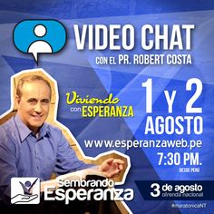 1ero y 2 de agosto en www.esperanzaweb.pe con Robert Costa - el programa Viviendo con Esperanza