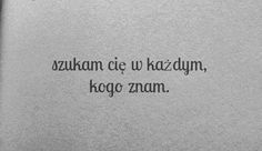 Polish Language, Quotations, Qoutes, Describe Me, Cool Words, Texts, Tattoo Quotes, Psychology, Love Quotes