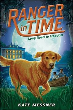 """Read """"Long Road to Freedom (Ranger in Time by Kate Messner available from Rakuten Kobo. Ranger is a time-traveling golden retriever with search-and-rescue training. In this adventure, he goes to a Maryland pl. New Books, Good Books, Capture The Flag, Reluctant Readers, Search And Rescue, Chapter Books, Historical Fiction, Read Aloud, Book Series"""