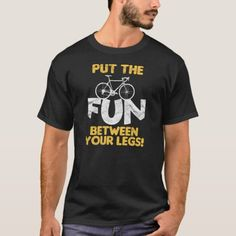 Put The Fun Between Your Legs! T-Shirt #elephant #health #fitness cycling workout, cycling women, cycling jersey, back to school, aesthetic wallpaper, y2k fashion Harley Davidson, Bike Shirts, Cycling Workout, Tshirt Colors, Fitness Models, Legs, Casual, Mens Tops, Fun