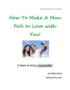 How To Make A Man Fall In Love with You! Do you feel like you've met the perfect guy and are just waiting for him to drop those three little words? Have you been dating someone for what feels like forever and you still don't
