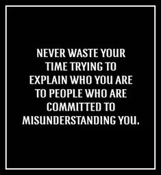 I learned this the hard way in the past two moths at Pine Ridge Job Corps Never waste your time trying to explain who you are to people life quotes quotes quote life lessons life sayings Motivacional Quotes, Quotable Quotes, Great Quotes, Quotes To Live By, Funny Quotes, Inspirational Quotes, Change Quotes, Quotes About Inner Peace, Betrayal Quotes
