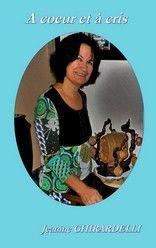 A cœur et à cris de Jeanine GHIRARDELLI http://francine76.eklablog.com/jeanine-ghirardelli-a125056022