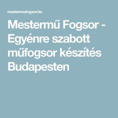 Mestermű Fogsor - Egyénre szabott műfogsor készítés Budapesten