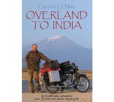 Overland to India -Gordon G. May . A total of 8,400 miles from Manchester, UK to Chennai, India, in just under seven weeks. A challenge for most vehicles, but on an antiquated 1953 Royal Enfield.