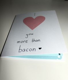 I heart you more than bacon - Birthday / Anniversary card $5.00--- www.etsy.com:smuttydraws