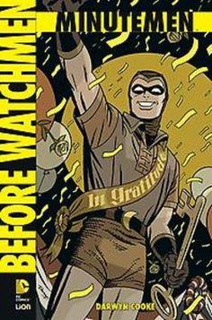 De Minutemen, de voorgangers van de Watchmen, bundelen hun krachten en bestrijden het onrecht in een wereld die ingrijpende veranderingen ondergaat.