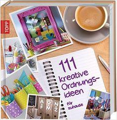 111 kreative Ordnungsideen für zuhause: Amazon.de: Bücher
