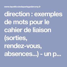 direction : exemples de mots pour le cahier de liaison (sorties, rendez-vous, absences...)  - un petit coin de partage