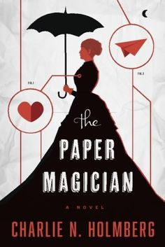 The Paper Magician (The Paper Magician Series)