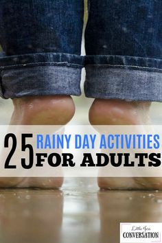 Rainy days are sure to be a lot more fun with these activities for adults. Okay, if you have kids some of them will work too.. You just might have to binge watch Daniel Tiger while you drink your glass of wine.