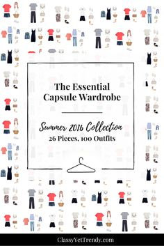 The Essential Capsule Wardrobe E-Book: Summer 2016 Collection - Create 100 outfits from only 26 pieces!