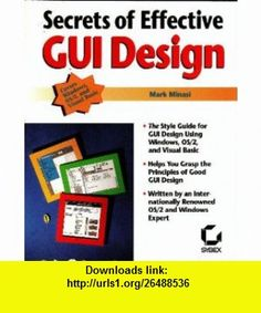 Secrets of Effective Gui Design (9780782114959) Mark Minasi , ISBN-10: 0782114954  , ISBN-13: 978-0782114959 ,  , tutorials , pdf , ebook , torrent , downloads , rapidshare , filesonic , hotfile , megaupload , fileserve