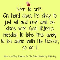 It's ok to rest as long as I rest in Him.