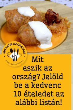 Jelöld be kedvenc 10 ételedet az alábbi listán! #eszik #ország Dairy, Cheese, Food, Essen, Meals, Yemek, Eten