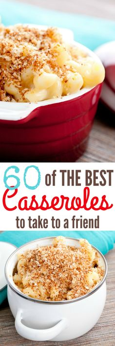 Treat someone to a homemade dinner! Here is the ultimate list of 60 of THE BEST Casseroles to Take to a Friend (or to Make for Yourself)!