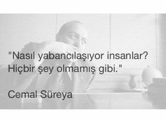 Nasıl yabancılaşıyor insanlar? Hiçbir şey olmamış gibi.   - Cemal Sureya Poem Quotes, Movie Quotes, Poems, Life Quotes, Weird Dreams, Carpe Diem, Cool Words, Karma, Favorite Quotes
