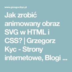 Jak zrobić animowany obraz SVG w HTML i CSS? | Grzegorz Kyc - Strony internetowe, Blogi internetowe Rzeszów, Podkarpacie, Frontend Developer // Web-builder // Freelancer : Grzegorz Kyc – Strony internetowe, Blogi internetowe Rzeszów, Podkarpacie,  Frontend Developer // Web-builder // Freelancer