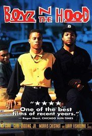 Boyz in the Hood (1991) Follows the lives of three young males living in the Crenshaw ghetto of Los Angeles, dissecting questions of race, relationships, violence and future prospects.
