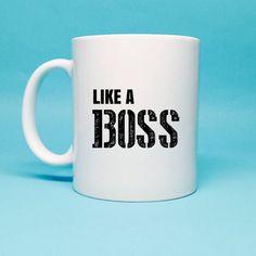 Like A Boss Mug - Boss Gift - Boss's Day Gift -  Gift - Funny Gift Idea - Birthday Gift- Office Gift -Unique Gift Idea - Coffee Mug