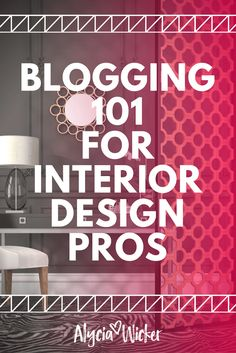 Blogging For Your Interior Design Business To Attract Clients