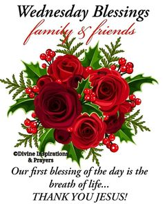 Wednesday Morning, Happy Wednesday, Thank You Jesus, Prayers, Blessed, Rose, Blessings, Flowers, Quotes