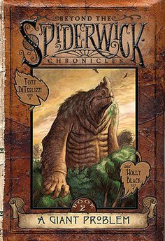 A Giant Problem (Beyond the Spiderwick Chronicles Series #2) by Holly Black and Tony DiTerlizzi