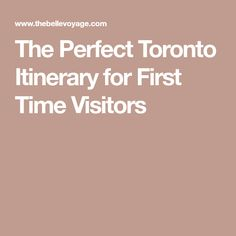 The Perfect Toronto Itinerary for First Time Visitors