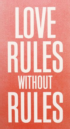 Love Rules Without Rules - favourite italin proverb - simple and true - Product image via Calm Gallery