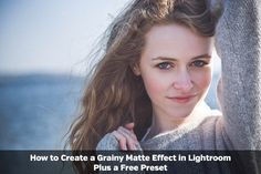 How to Create a Grainy Matte Effect in Lightroom, Plus a Free Preset