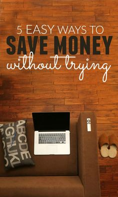 When you want to save money but struggle to cut out spending it can be hard. Don't cut back but use these hassle free ways to save money without even trying.