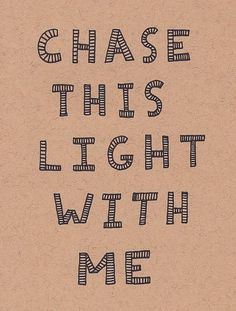 Lets go. Chase this light with me. Travel lovers couple. Printable poster.