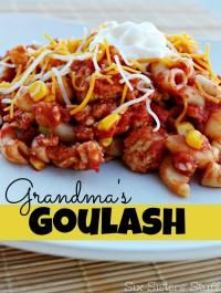 Six Sisters Grandma's Delicious Goulash. We grew up eating this and always cleaned our plates! #sixsistersstuff